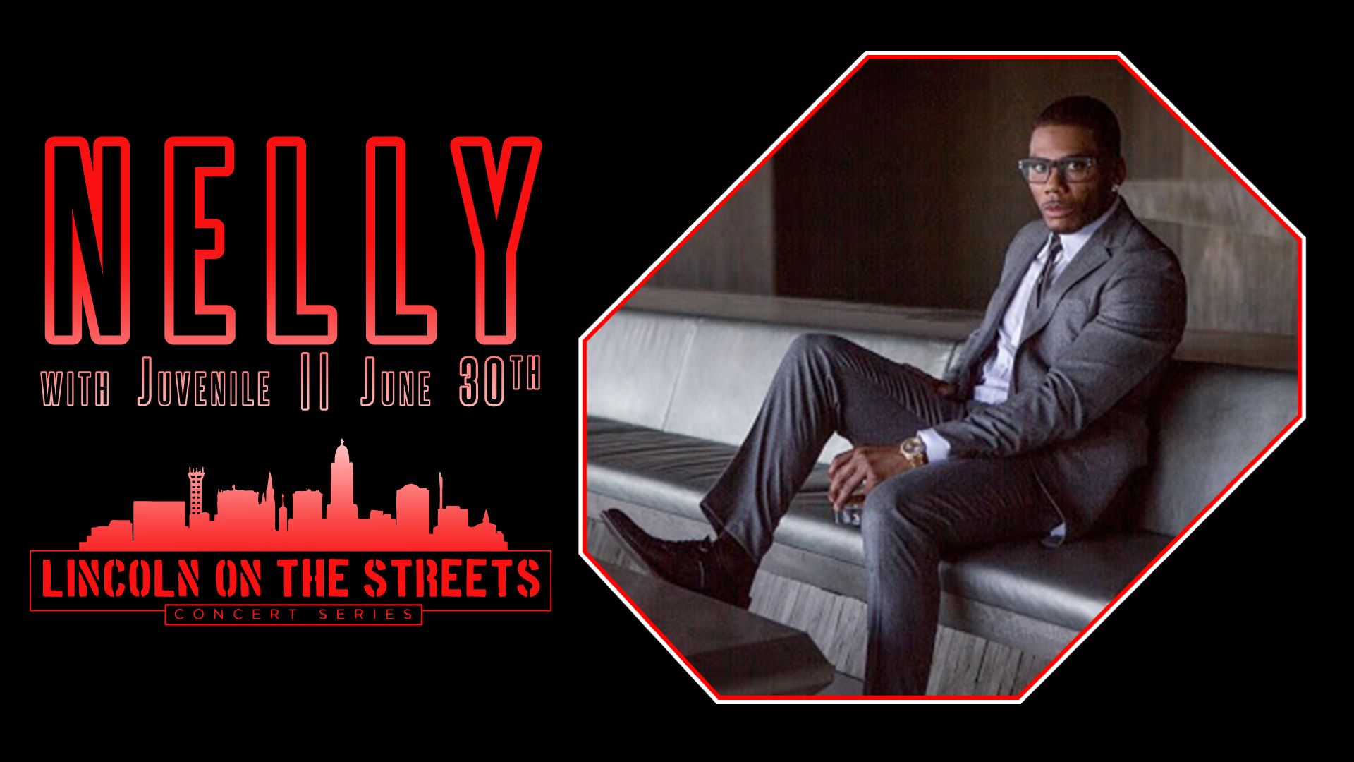 Lincoln The Streets Concert Series with Nelly & Guest Juvenile